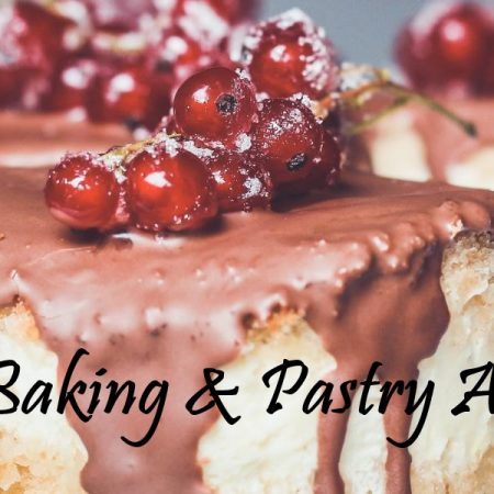 Studying Baking and Pastry Arts Management – A Wise Step for Permanent Residence